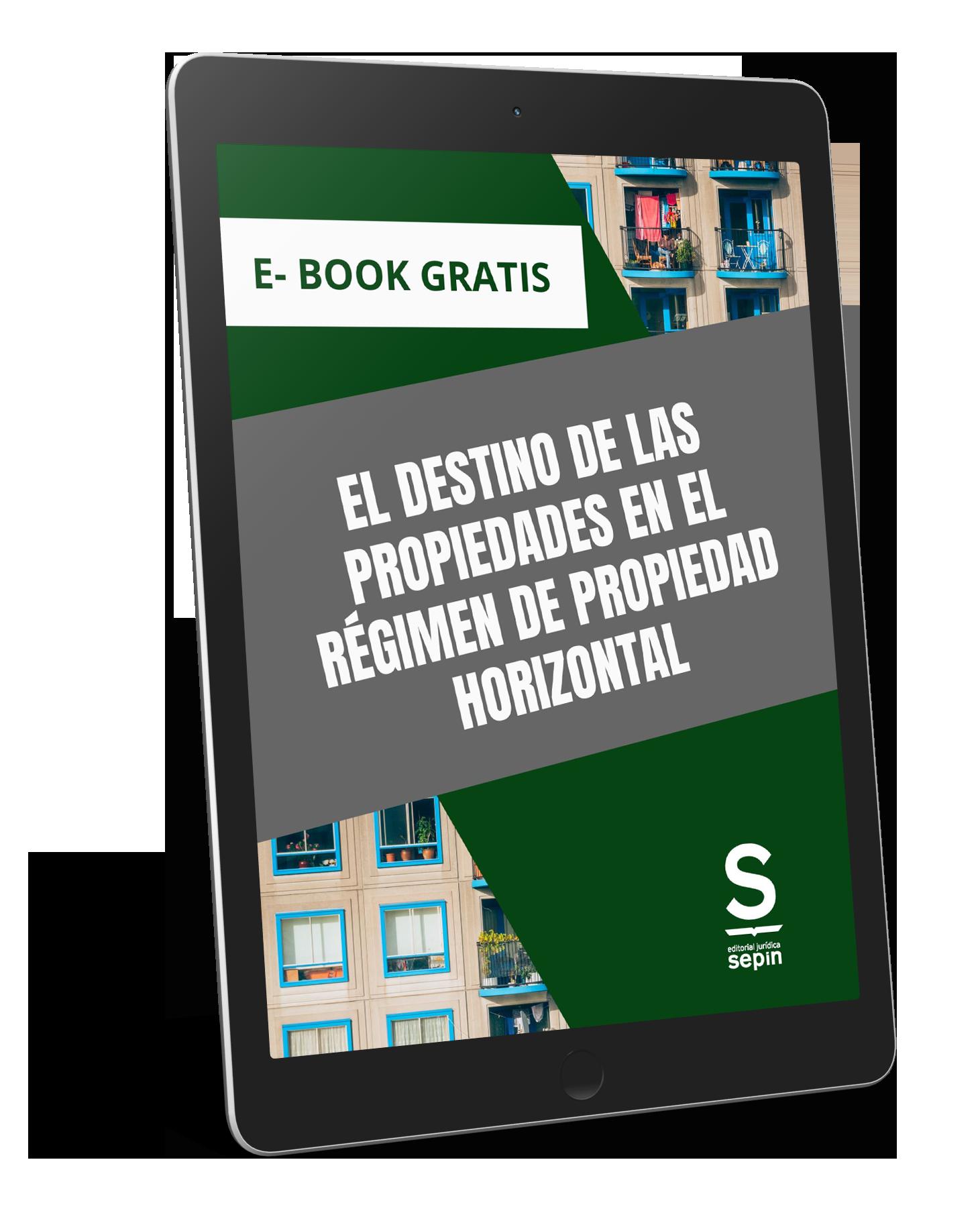 Ebook El destino de las propiedades en el régimen de Propiedad Horizontal