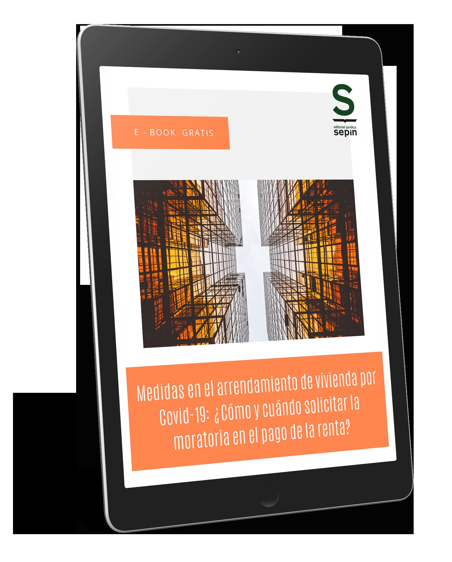 Ebook Medidas en el arrendamiento de vivienda por Covid-19 Cómo y cuándo solicitar la moratoria en el pago de la renta