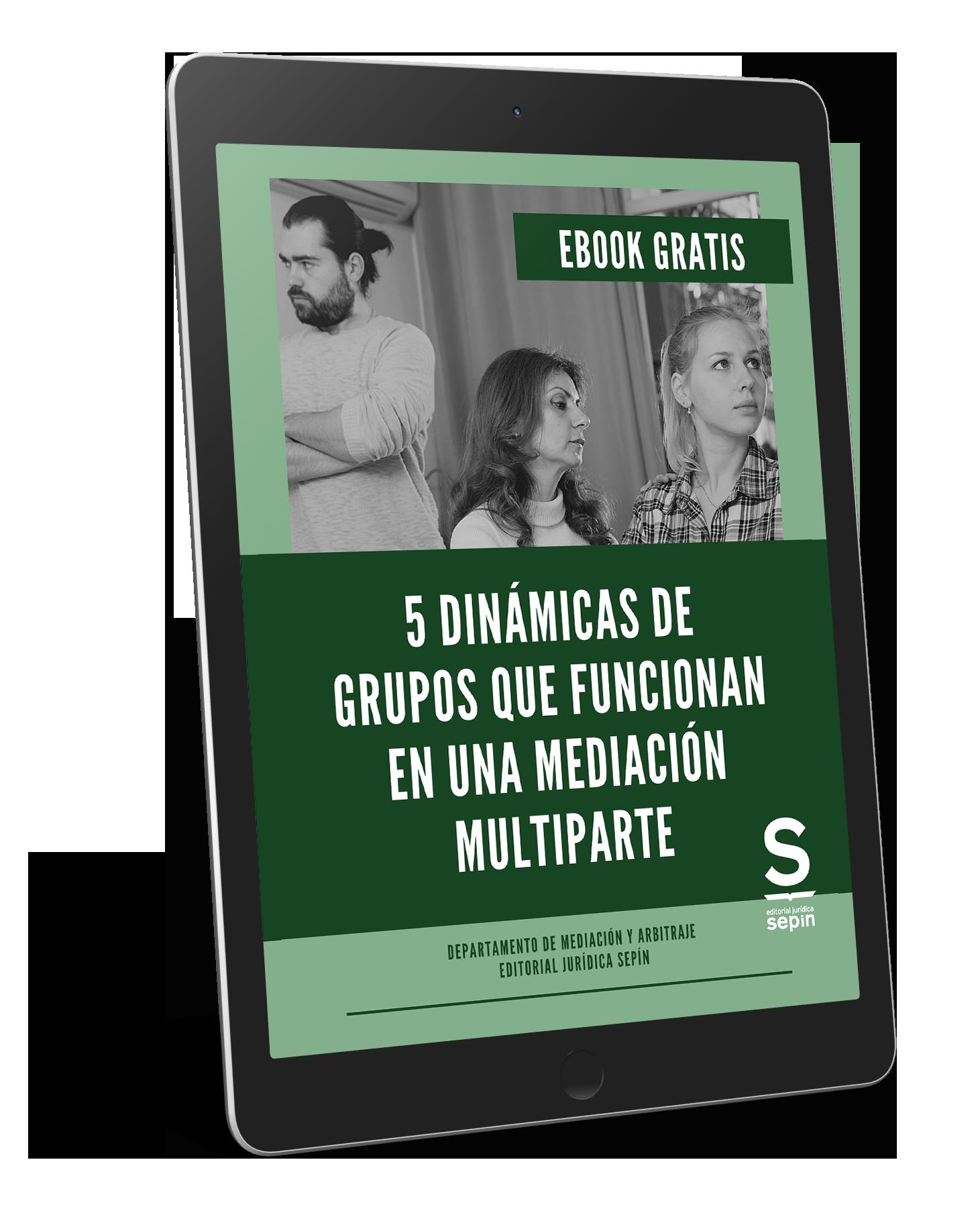 Ebook-5 Dinámicas de grupos que funcionan en una mediación multiparte